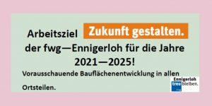 Bauflächenentwicklung in Ennigerloh 2021 - 2025 !